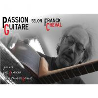 Un documentaire sur le luthier Franck Cheval