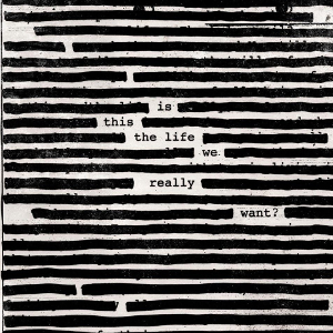 roger waters : is this the life we really want ? (2017)